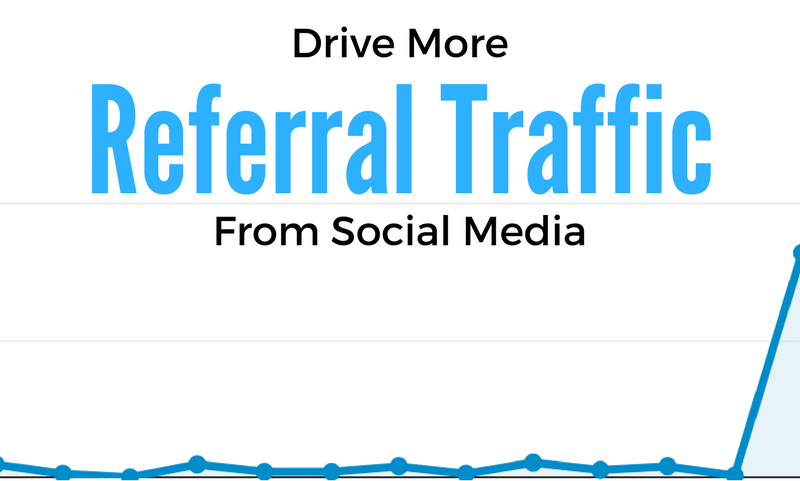 5 Easy Ways To Drive More Referral Traffic From Social Media
